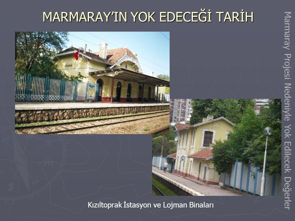 MARMARAY'IN YOK EDECEĞİ TARİH Söğütlüçeşme Parkı Marmaray Projesi Nedeniyle Yok Edilecek Değerler