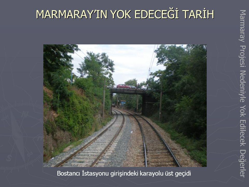 MARMARAY'IN YOK EDECEĞİ TARİH Suadiye İstasyonu ve Çevresi Marmaray Projesi Nedeniyle Yok Edilecek Değerler