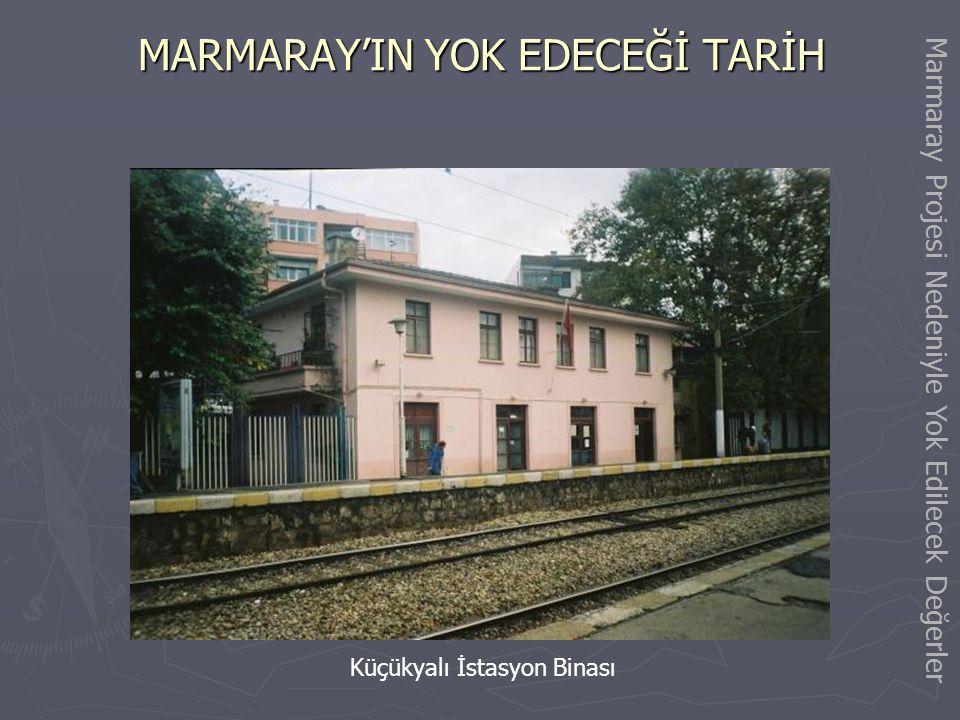 MARMARAY'IN YOK EDECEĞİ TARİH Bostancı İstasyonu yakınındaki tarihi köprü Marmaray Projesi Nedeniyle Yok Edilecek Değerler