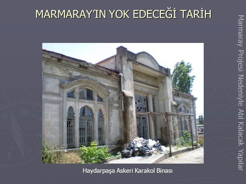 MARMARAY'IN YOK EDECEĞİ TARİH Sirkeci Garı Elektrikli Tren Deposu ve DRS Kumanda Kulesi Marmaray Projesi Nedeniyle Atıl Kalacak Yapılar