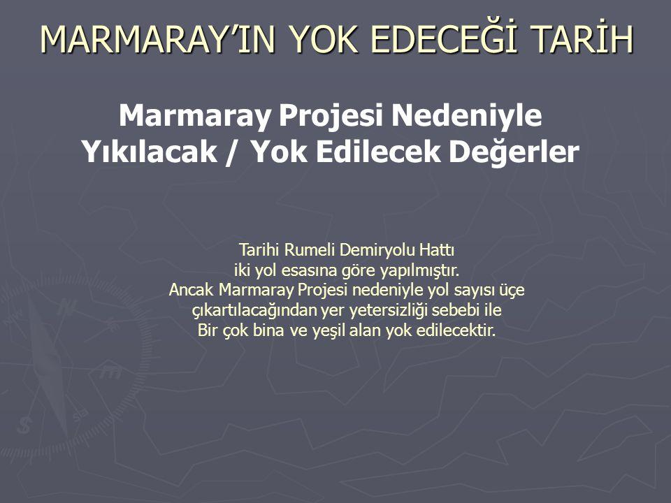 MARMARAY'IN YOK EDECEĞİ TARİH Kocamustafapaşa İstasyon Binası Marmaray Projesi Nedeniyle Atıl Kalacak Yapılar