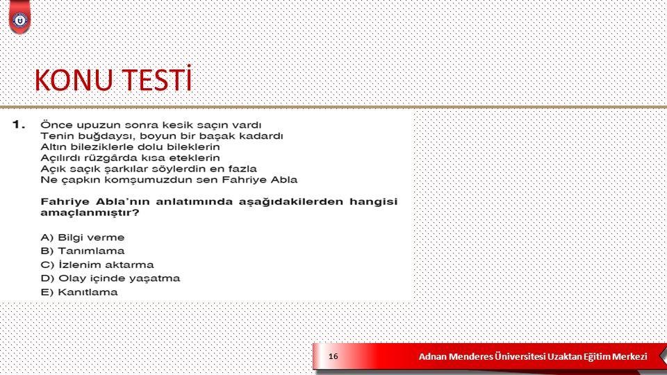 Adnan Menderes Üniversitesi Uzaktan Eğitim Merkezi KONU TESTİ 16