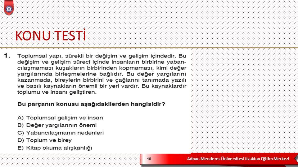 Adnan Menderes Üniversitesi Uzaktan Eğitim Merkezi KONU TESTİ 40