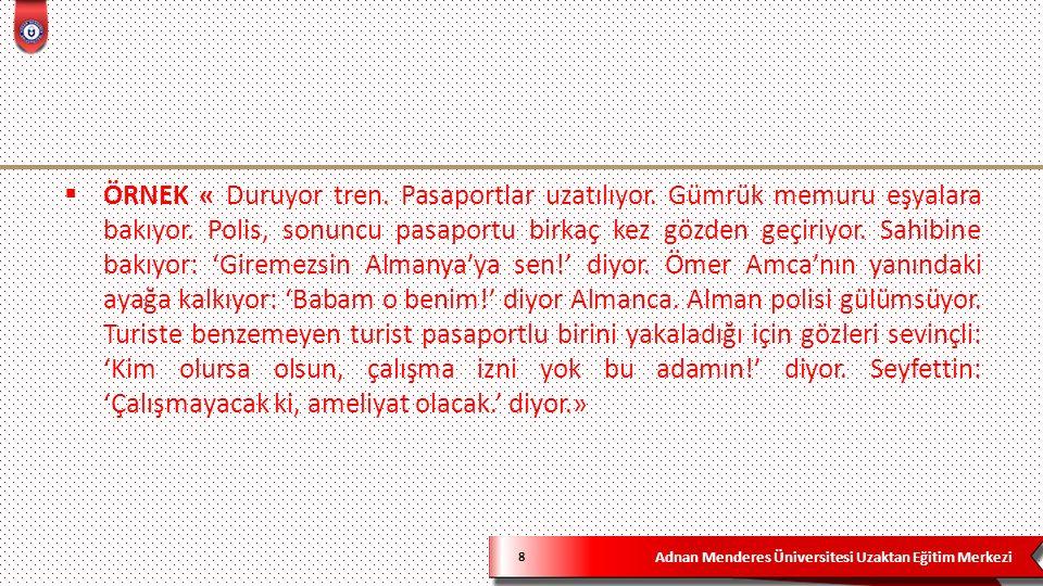 Adnan Menderes Üniversitesi Uzaktan Eğitim Merkezi 8  ÖRNEK « Duruyor tren.