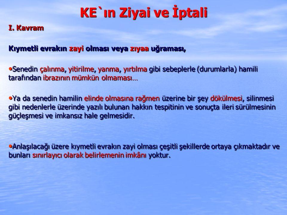 KE`ın Ziyai ve İptali 5.