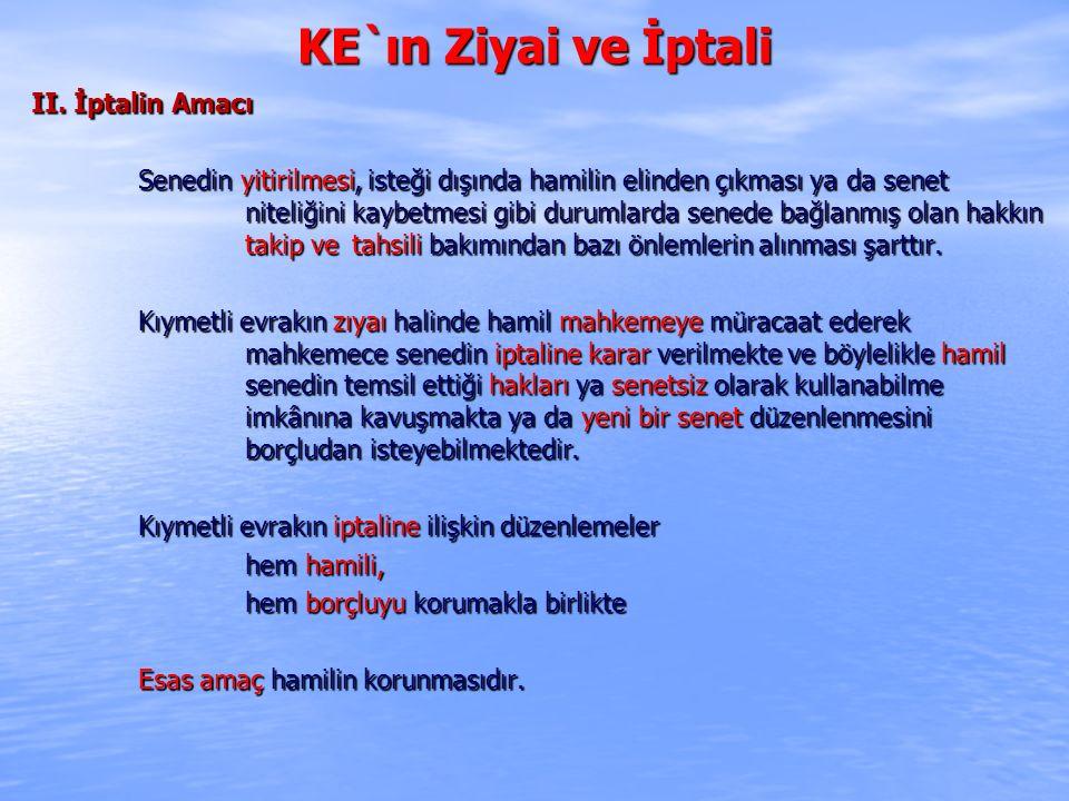 KE`ın Ziyai ve İptali III.