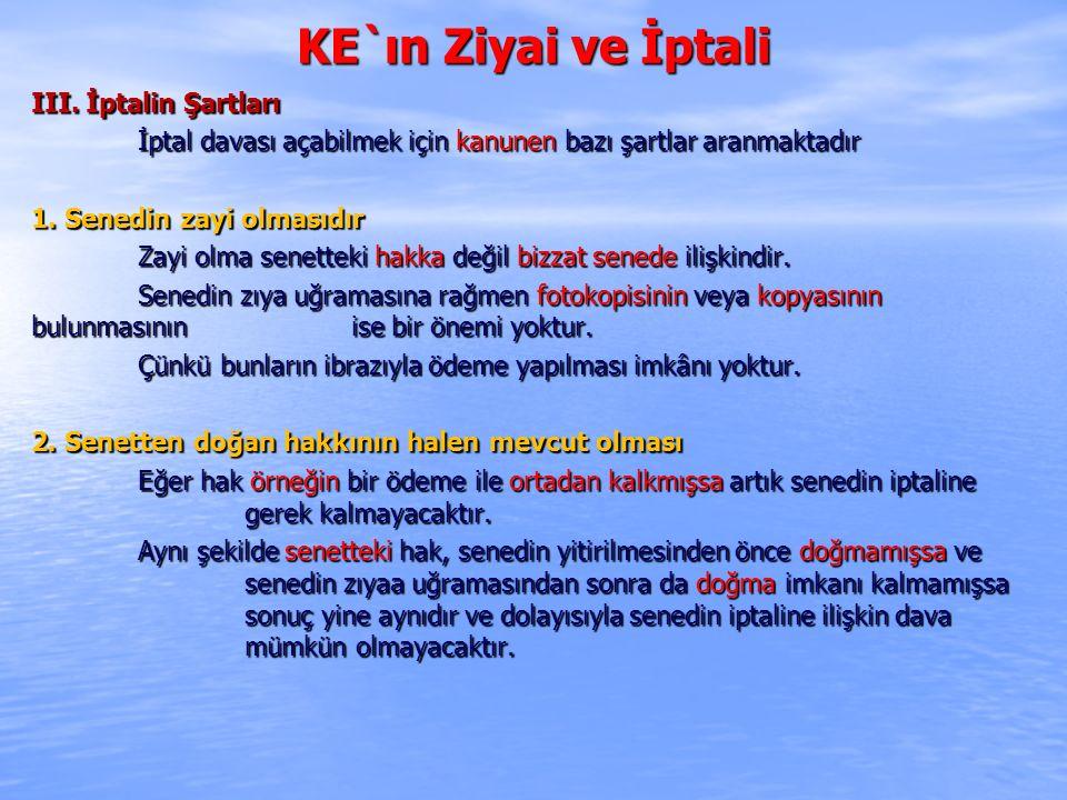 KE`ın Ziyai ve İptali III.İptalin Şartları 3.