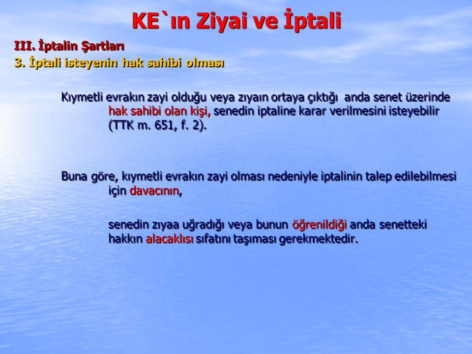 KE`ın Ziyai ve İptali VI.İpotekli borç senedi ve İrat senedi TTK.m.