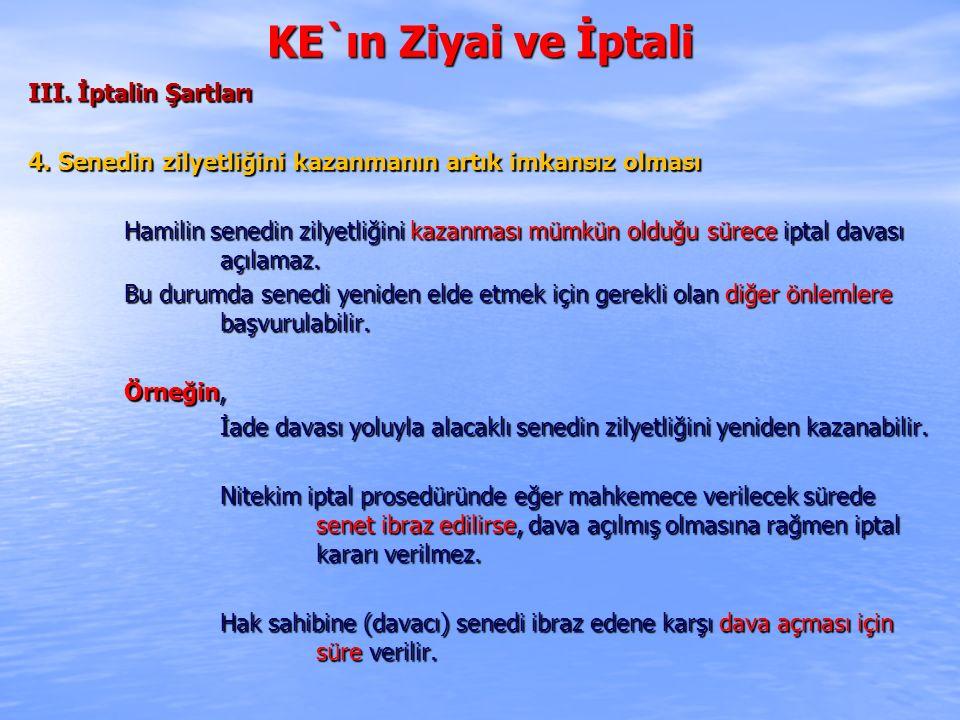 KE`ın Ziyai ve İptali VI.