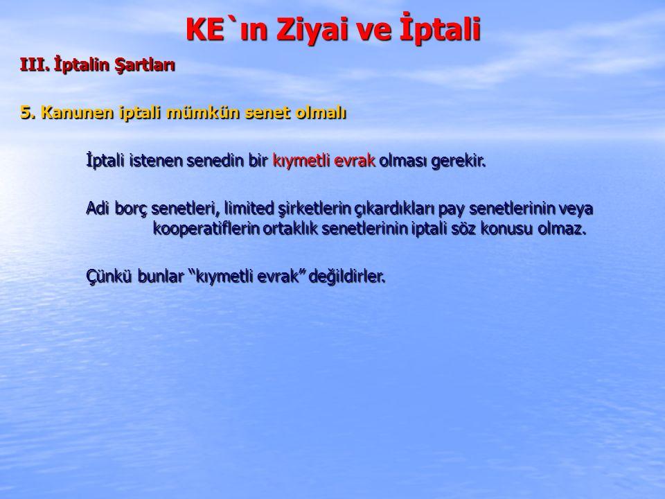 KE`ın Ziyai ve İptali IV.İptal Usulü A.