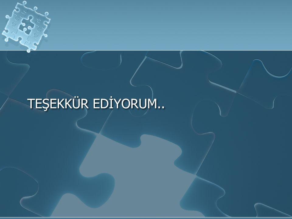 TEŞEKKÜR EDİYORUM..