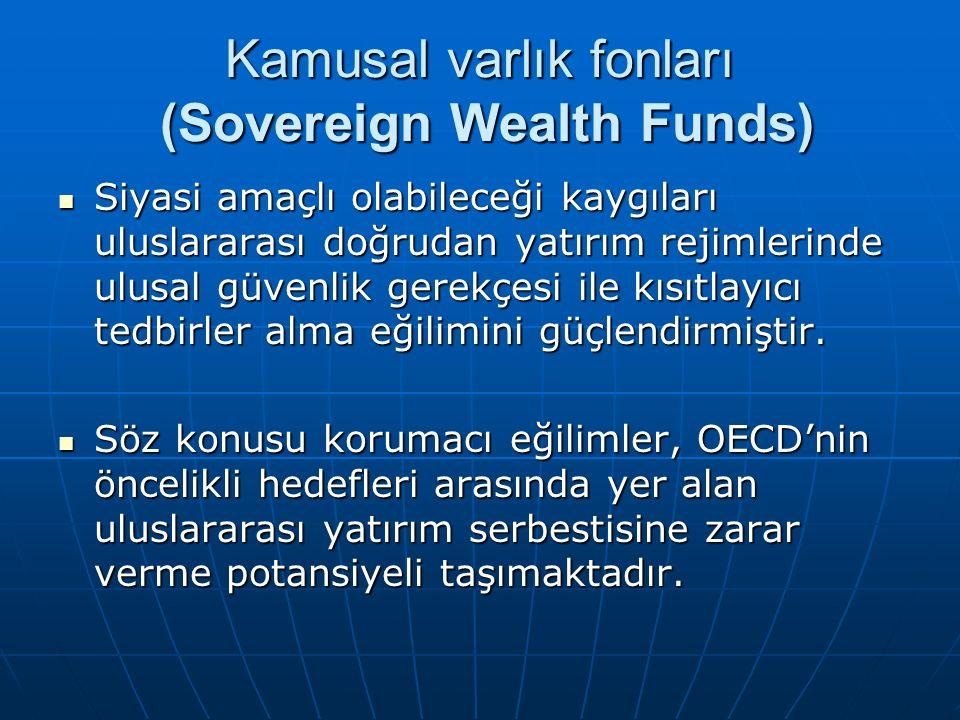 Kamusal varlık fonları (Sovereign Wealth Funds) Siyasi amaçlı olabileceği kaygıları uluslararası doğrudan yatırım rejimlerinde ulusal güvenlik gerekçesi ile kısıtlayıcı tedbirler alma eğilimini güçlendirmiştir.