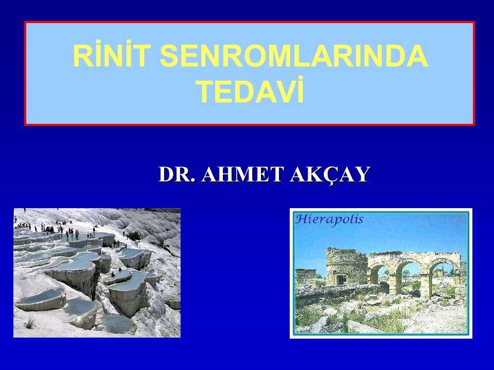 RİNİT SENROMLARINDA TEDAVİ DR. AHMET AKÇAY