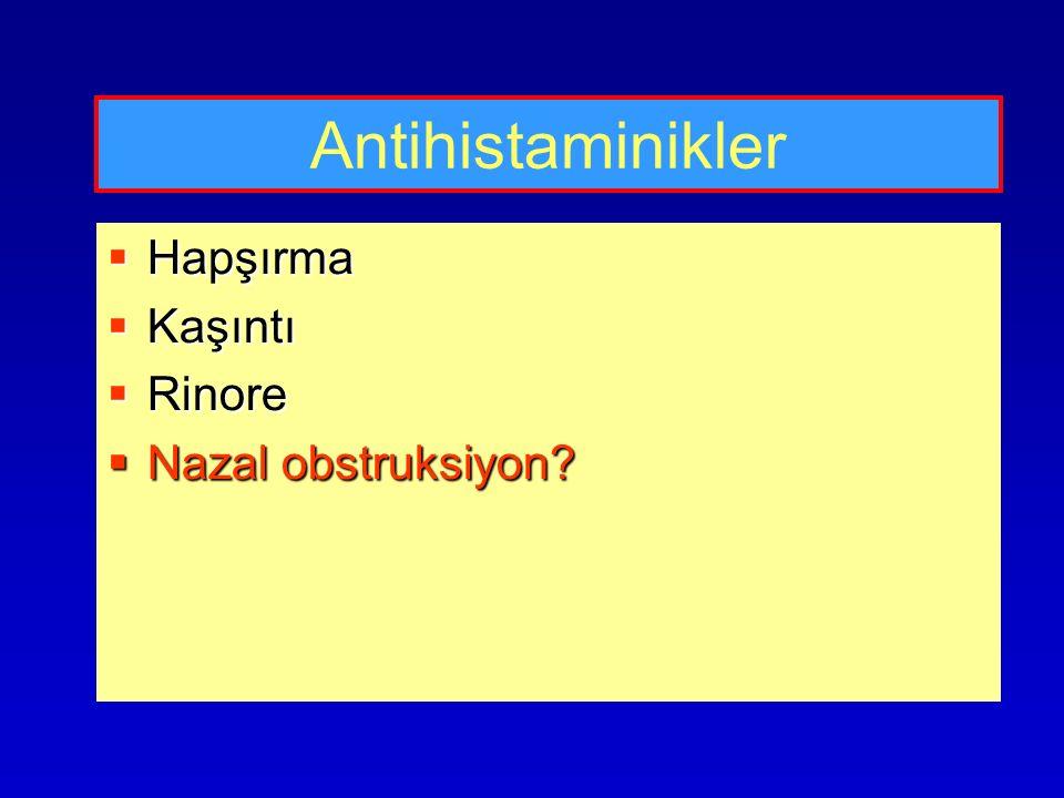 Antihistaminikler  Hapşırma  Kaşıntı  Rinore  Nazal obstruksiyon?