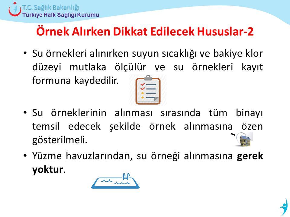 Türkiye Halk Sağlığı Kurumu T.C. Sağlık Bakanlığı Örnek Alırken Dikkat Edilecek Hususlar-2 Su örnekleri alınırken suyun sıcaklığı ve bakiye klor düzey