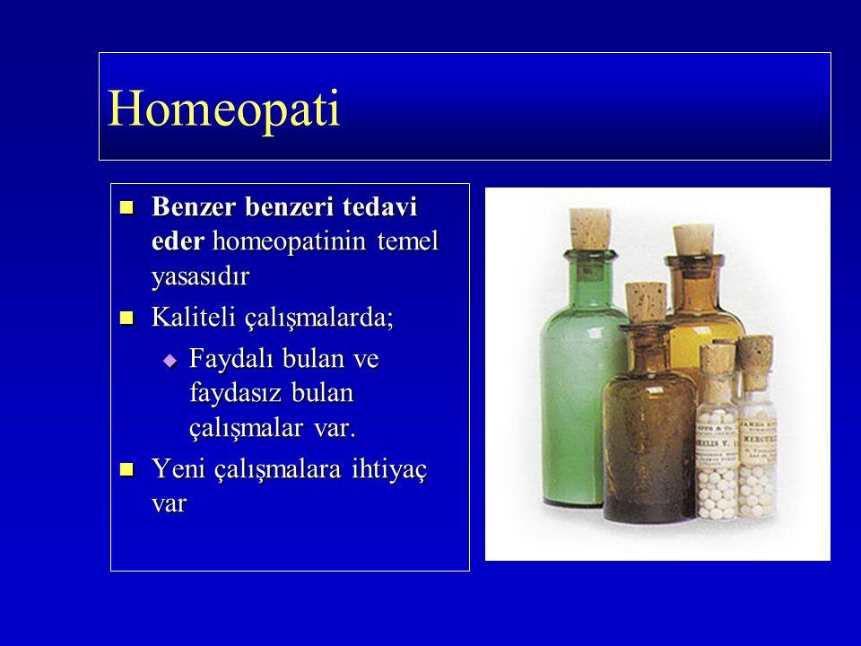 Benzer benzeri tedavi eder homeopatinin temel yasasıdır Benzer benzeri tedavi eder homeopatinin temel yasasıdır Kaliteli çalışmalarda; Kaliteli çalışm