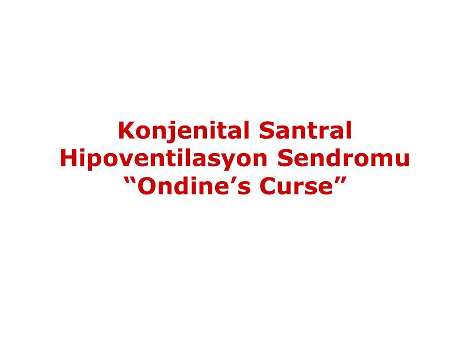 "Konjenital Santral Hipoventilasyon Sendromu ""Ondine's Curse"""