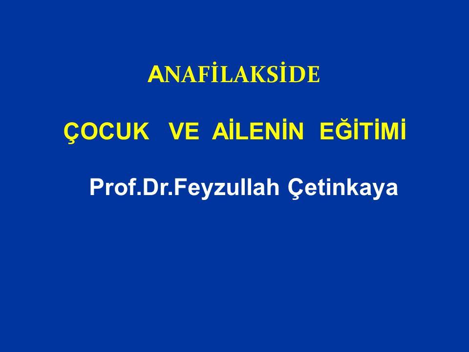 A NAFİLAKSİDE ÇOCUK VE AİLENİN EĞİTİMİ Prof.Dr.Feyzullah Çetinkaya