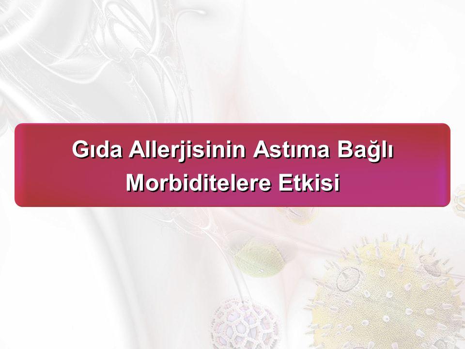 Gıda Allerjisinin Astıma Bağlı Morbiditelere Etkisi Gıda Allerjisinin Astıma Bağlı Morbiditelere Etkisi