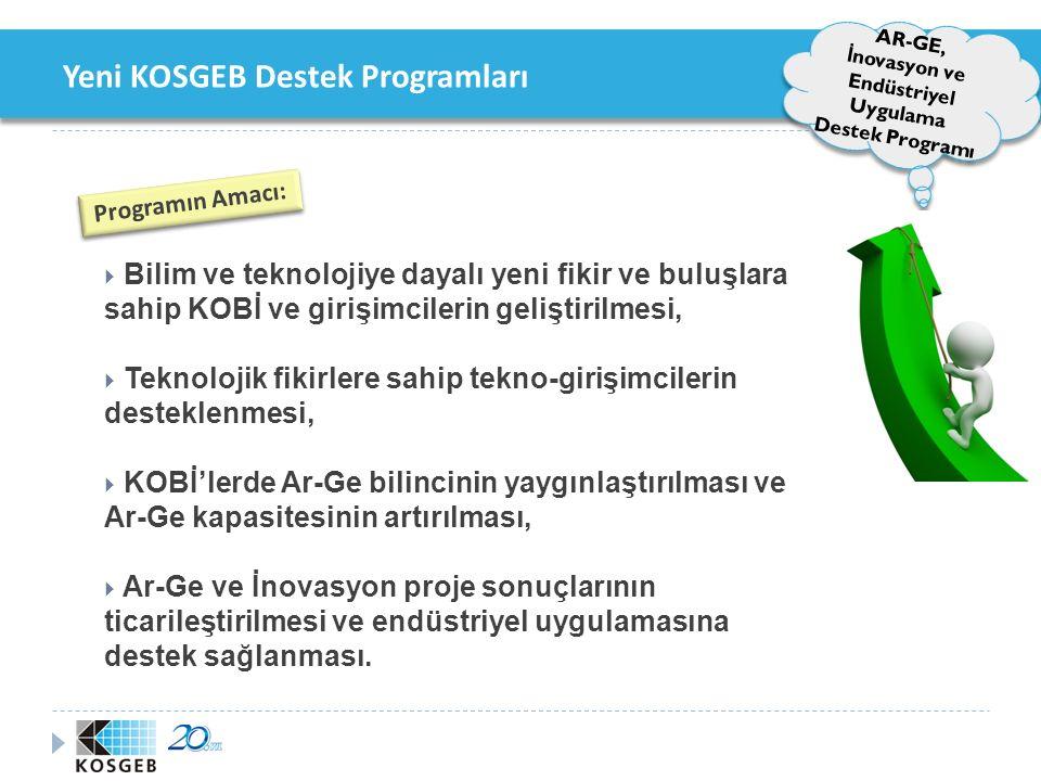 Yeni KOSGEB Destek Programları AR-GE, İ novasyon ve Endüstriyel Uygulama Destek Programı