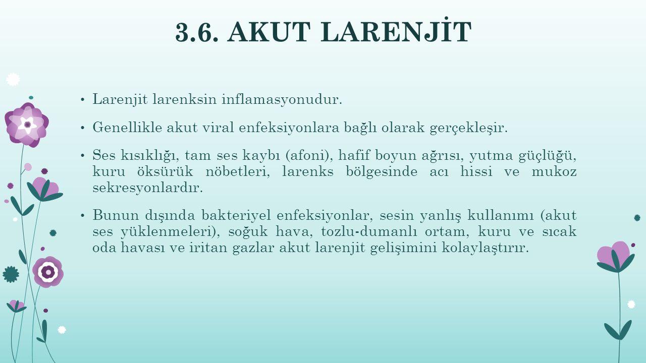 3.6.AKUT LARENJİT Larenjit larenksin inflamasyonudur.