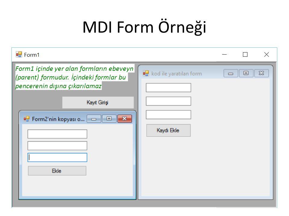 MDI Form Örneği Form1 içinde yer alan formların ebeveyn (parent) formudur.