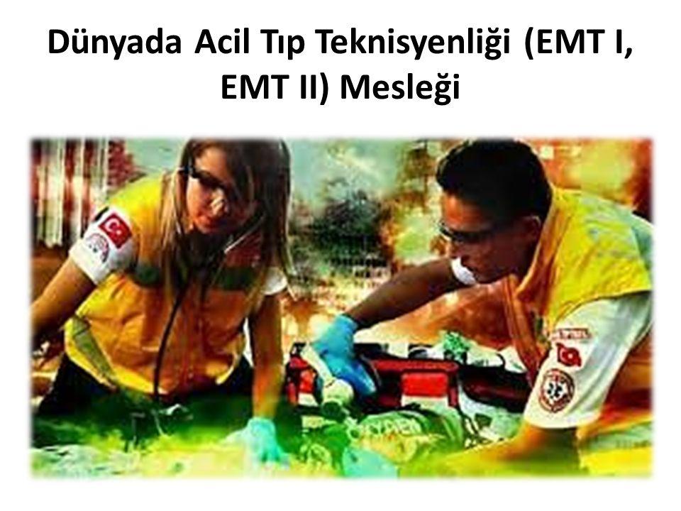 Dünyada Acil Tıp Teknisyenliği (EMT I, EMT II) Mesleği