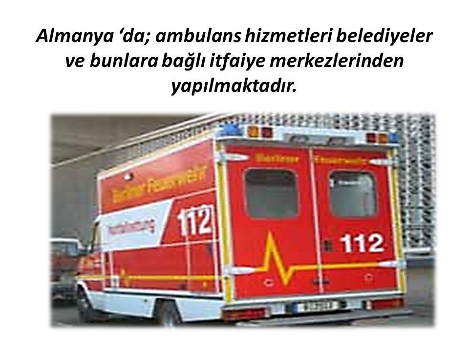 Almanya 'da; ambulans hizmetleri belediyeler ve bunlara bağlı itfaiye merkezlerinden yapılmaktadır.