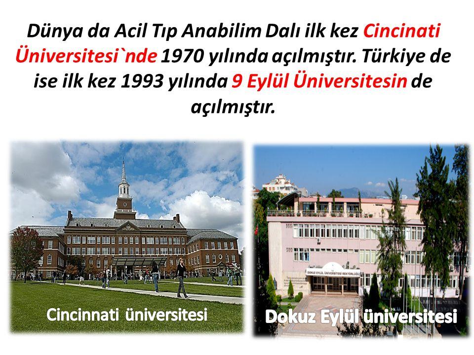 Dünya da Acil Tıp Anabilim Dalı ilk kez Cincinati Üniversitesi`nde 1970 yılında açılmıştır.