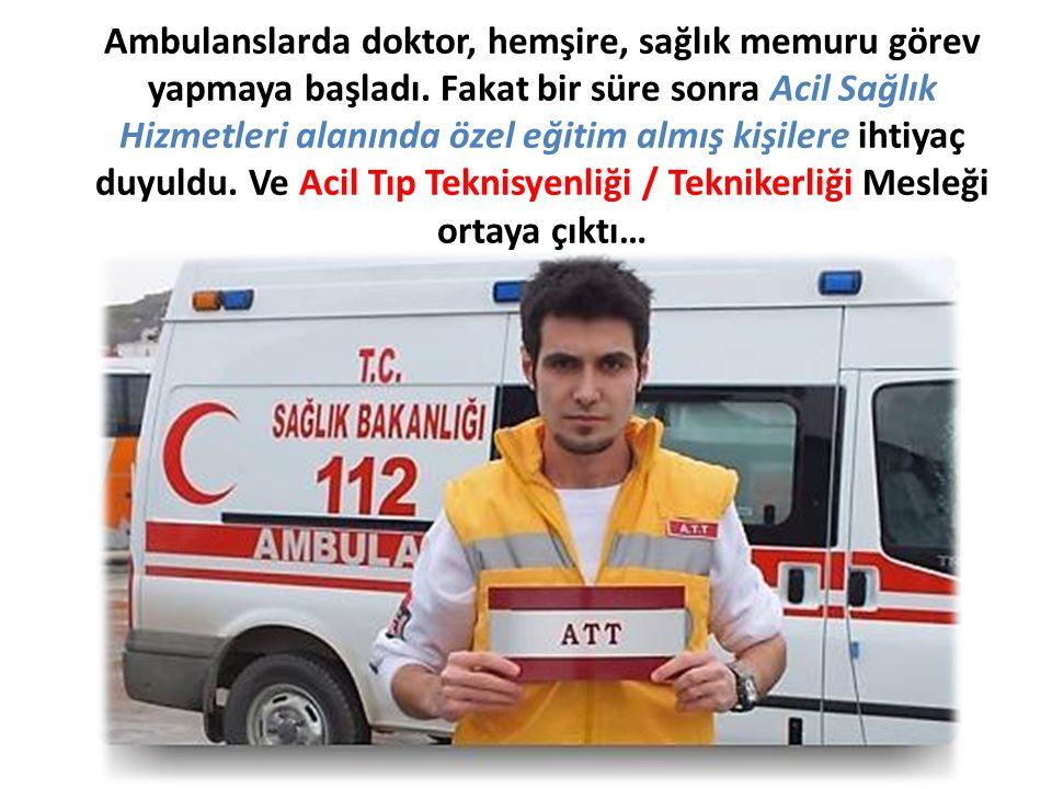 Ambulanslarda doktor, hemşire, sağlık memuru görev yapmaya başladı.