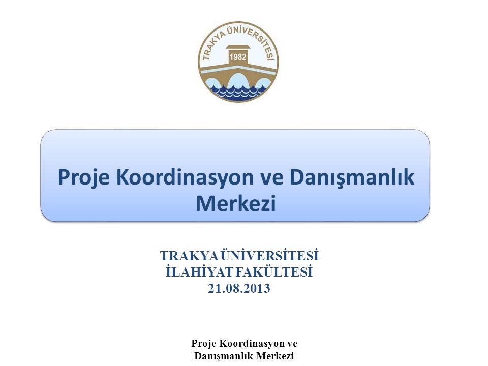 PROJE KOORDİNASYON VE DANIŞMANLIK MERKEZİ Proje Koordinasyon ve Danışmanlık Merkezi, Yükseköğretim Kurulu Başkanlığı'nın 28 Eylül 2012 tarih ve 42375 sayılı yazı uyarınca Trakya Üniversitesi Rektörlüğü bünyesinde faaliyete başlamıştır.