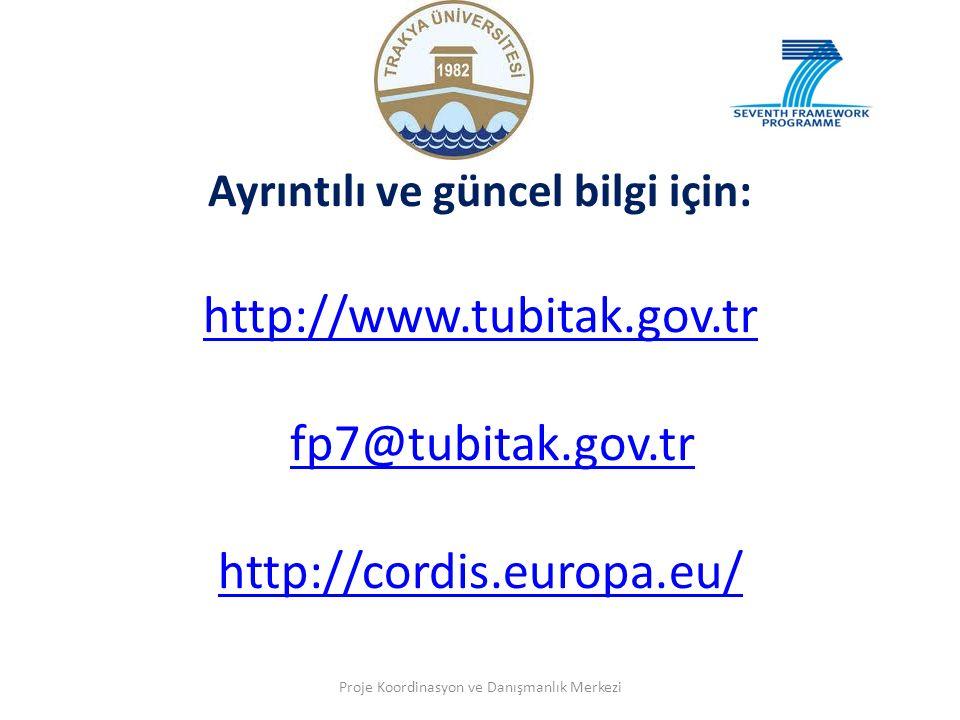 Ayrıntılı ve güncel bilgi için: http://www.tubitak.gov.tr fp7@tubitak.gov.tr http://cordis.europa.eu/ http://www.tubitak.gov.trfp7@tubitak.gov.tr http://cordis.europa.eu/ Proje Koordinasyon ve Danışmanlık Merkezi