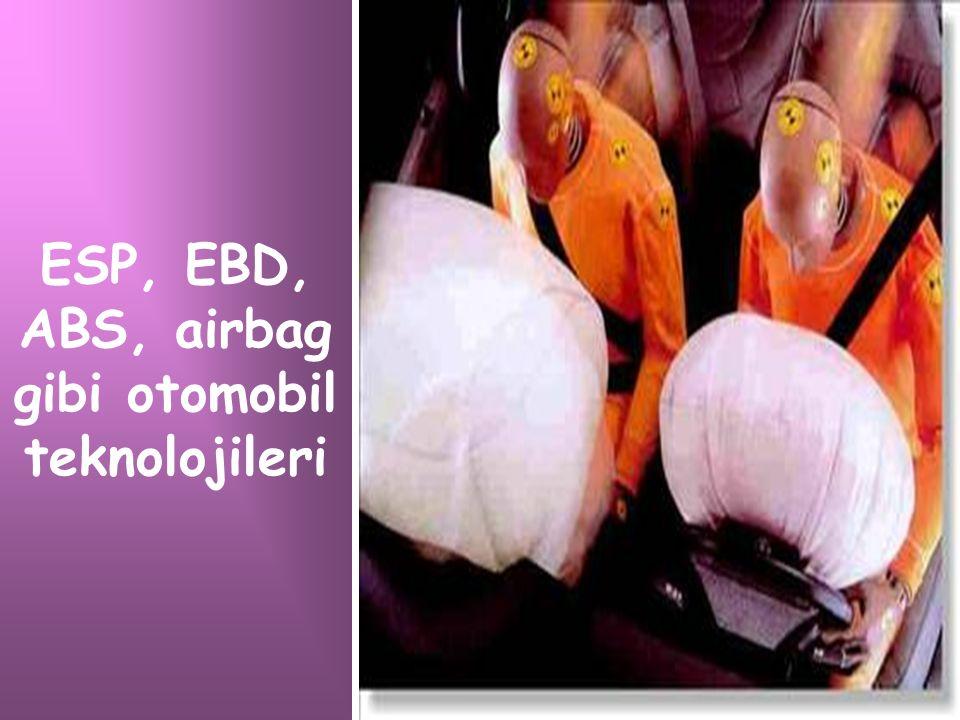 ESP, EBD, ABS, airbag gibi otomobil teknolojileri