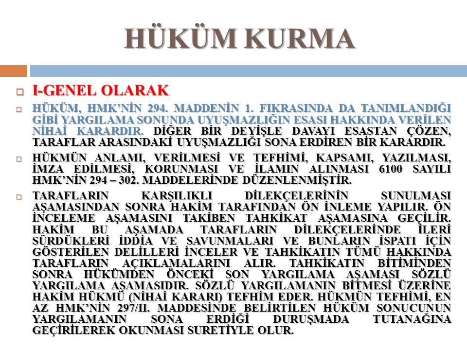 HÜKÜM KURMA  I-GENEL OLARAK  HÜKÜM, HMK'NİN 294.
