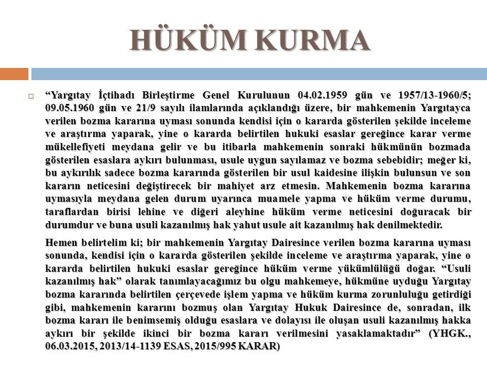HÜKÜM KURMA  AYRICA HMK'NİN 298/II.