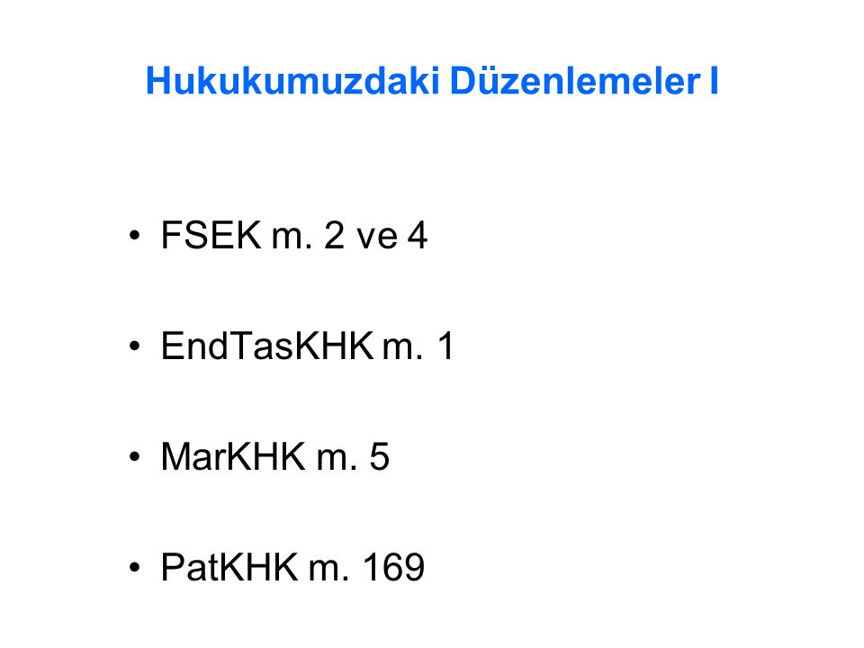 Hukukumuzdaki Düzenlemeler I FSEK m. 2 ve 4 EndTasKHK m. 1 MarKHK m. 5 PatKHK m. 169
