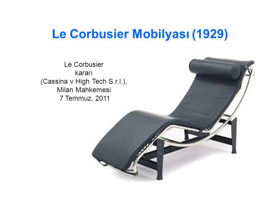 Le Corbusier Mobilyası (1929) Le Corbusier kararı (Cassina v High Tech S.r.l.), Milan Mahkemesi 7 Temmuz, 2011