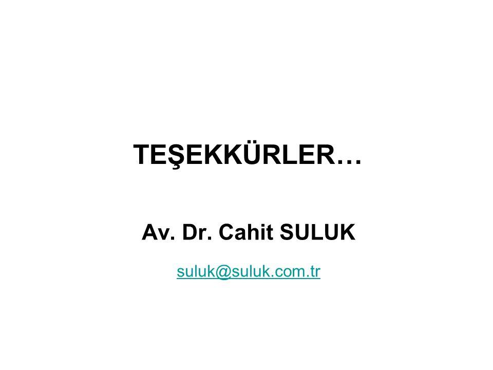 TEŞEKKÜRLER… Av. Dr. Cahit SULUK suluk@suluk.com.tr