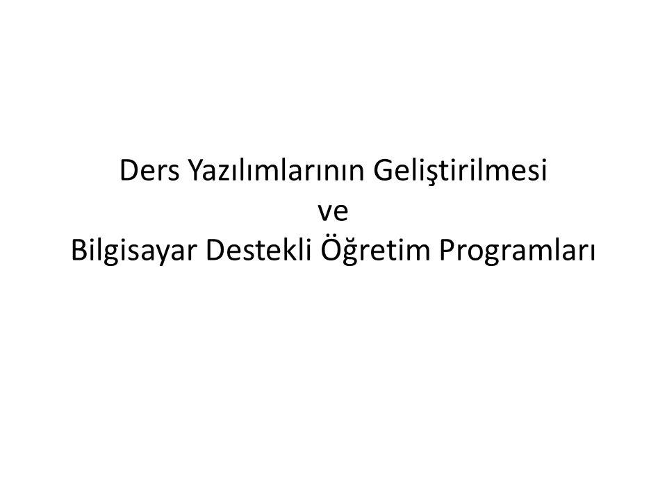 Ders Yazılımlarının Geliştirilmesi ve Bilgisayar Destekli Öğretim Programları
