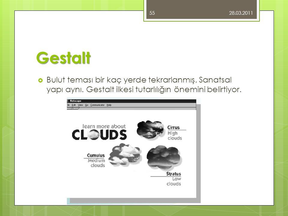 Gestalt  Bulut teması bir kaç yerde tekrarlanmış. Sanatsal yapı aynı. Gestalt ilkesi tutarlılığın önemini belirtiyor. 28.03.2011 55