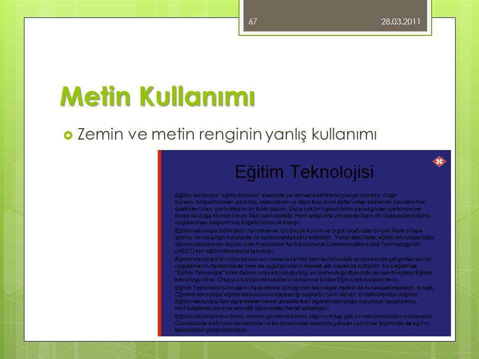 Metin Kullanımı  Zemin ve metin renginin yanlış kullanımı 28.03.2011 67
