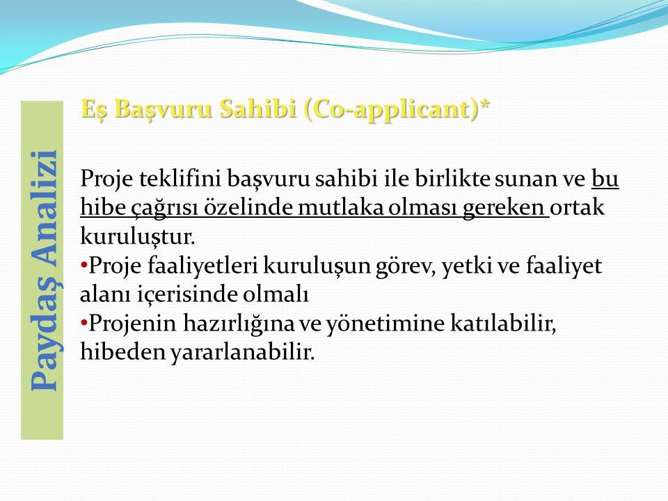 Eş Başvuru Sahibi (Co-applicant)* Proje teklifini başvuru sahibi ile birlikte sunan ve bu hibe çağrısı özelinde mutlaka olması gereken ortak kuruluştur.