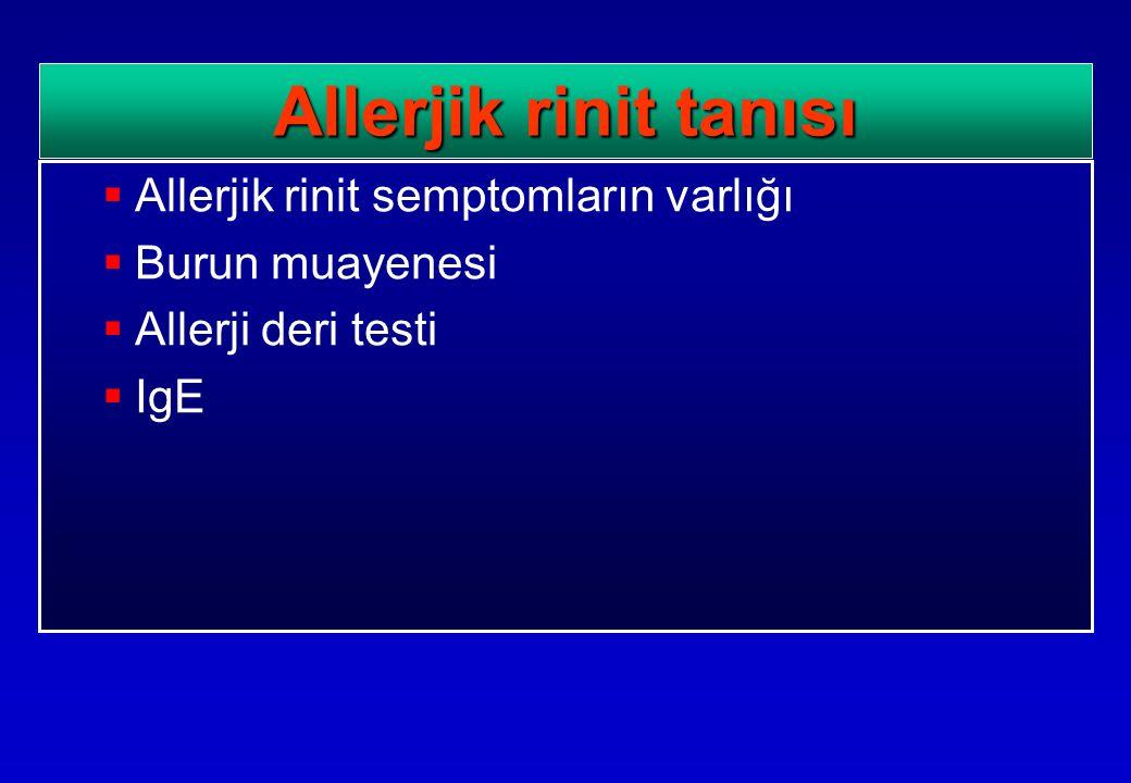  Allerjik rinit semptomların varlığı  Burun muayenesi  Allerji deri testi  IgE Allerjik rinit tanısı