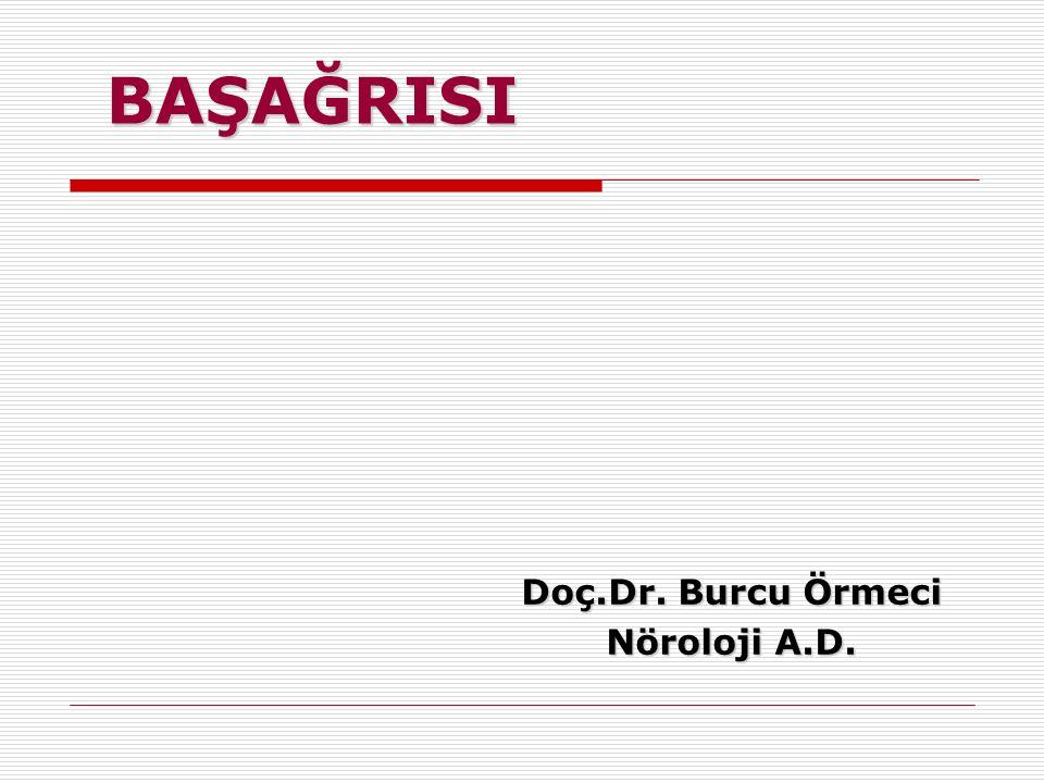 Sekonder Başağrıları  Kafa travması ile ilişkili BA  Kraniyal veya servikal vasküler bozukluklarla ilişkili BA  İnme ile ilşkili  Rüptüre olmayan anevrizma ile ilişkili  Arterit ile ilişkili  Nonvasküler intrakraniyal lezyonlarla ilişkili BA  İntrakraniyal tm  Noninfeksiyöz inflamasyon (sarkoidoz)