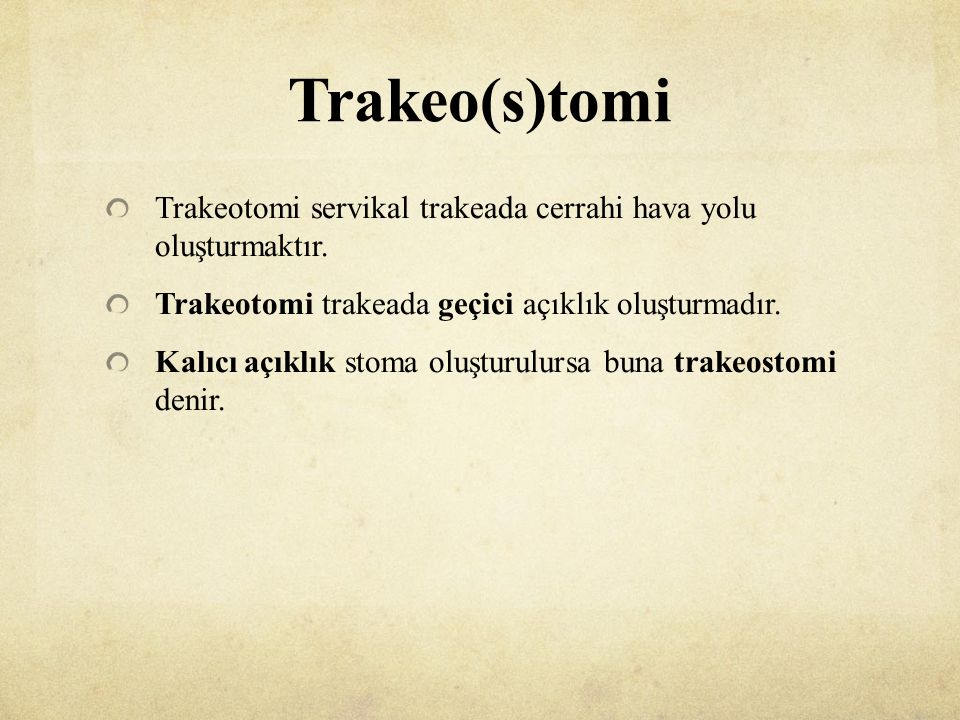 Trakeo(s)tomi Trakeotomi servikal trakeada cerrahi hava yolu oluşturmaktır.