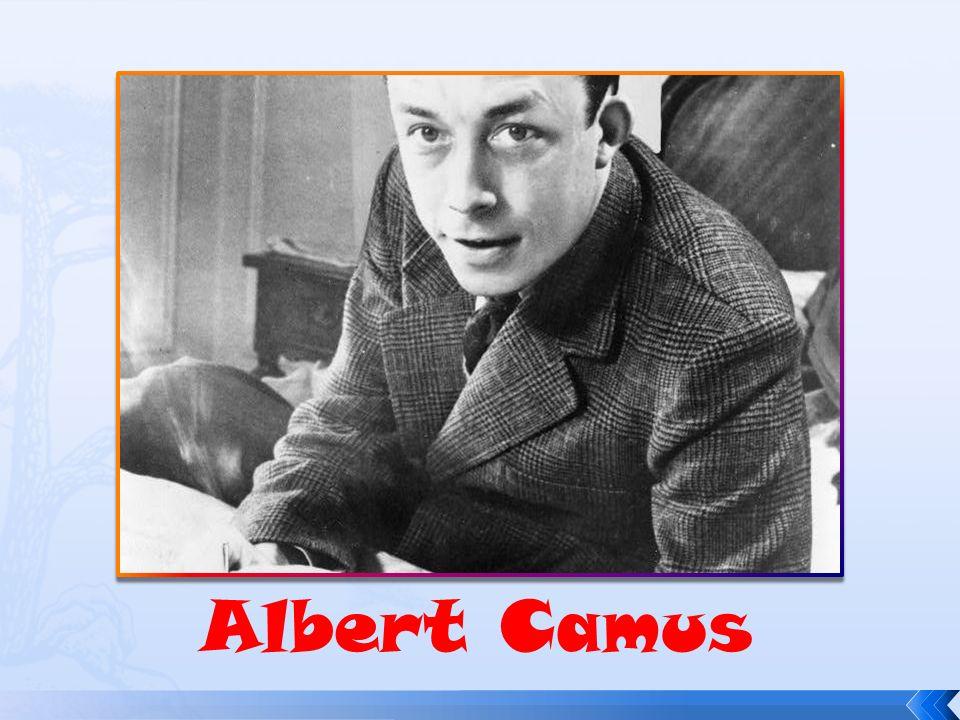  Camus un felsefeye en büyük katkısı, insanların ne berraklık ne de anlam sunan dünyada bunları aramalarının sonucu olarak oluşan absürt fikridir.