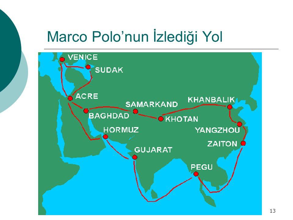 13 Marco Polo'nun İzlediği Yol