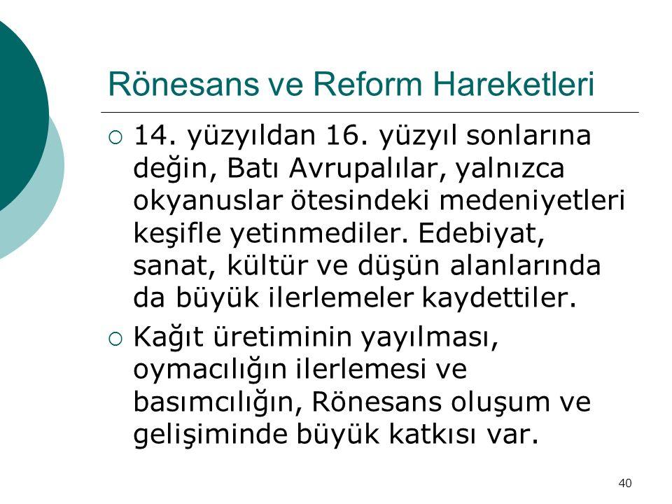 40 Rönesans ve Reform Hareketleri  14. yüzyıldan 16.