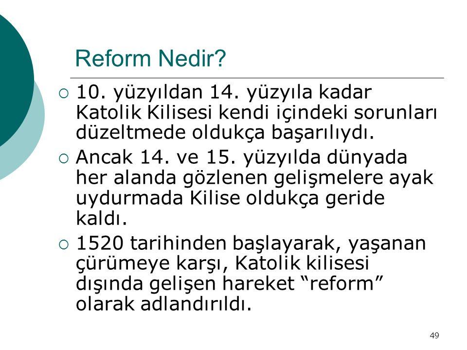 49 Reform Nedir.  10. yüzyıldan 14.