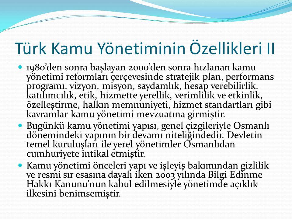 Türk Kamu Yönetiminin Özellikleri II 1980'den sonra başlayan 2000'den sonra hızlanan kamu yönetimi reformları çerçevesinde stratejik plan, performans
